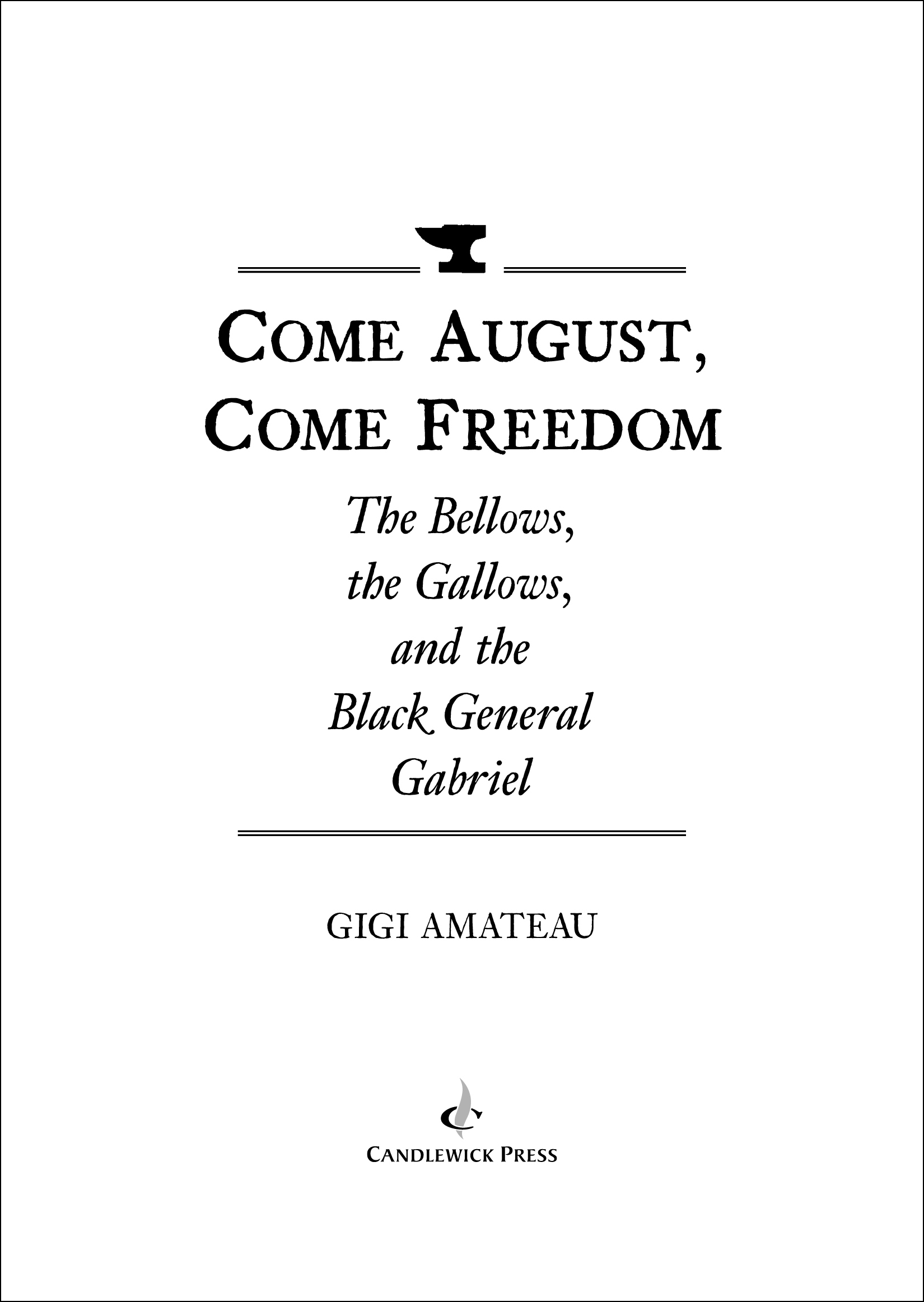 Title page of COME AUGUST, COME FREEDOM