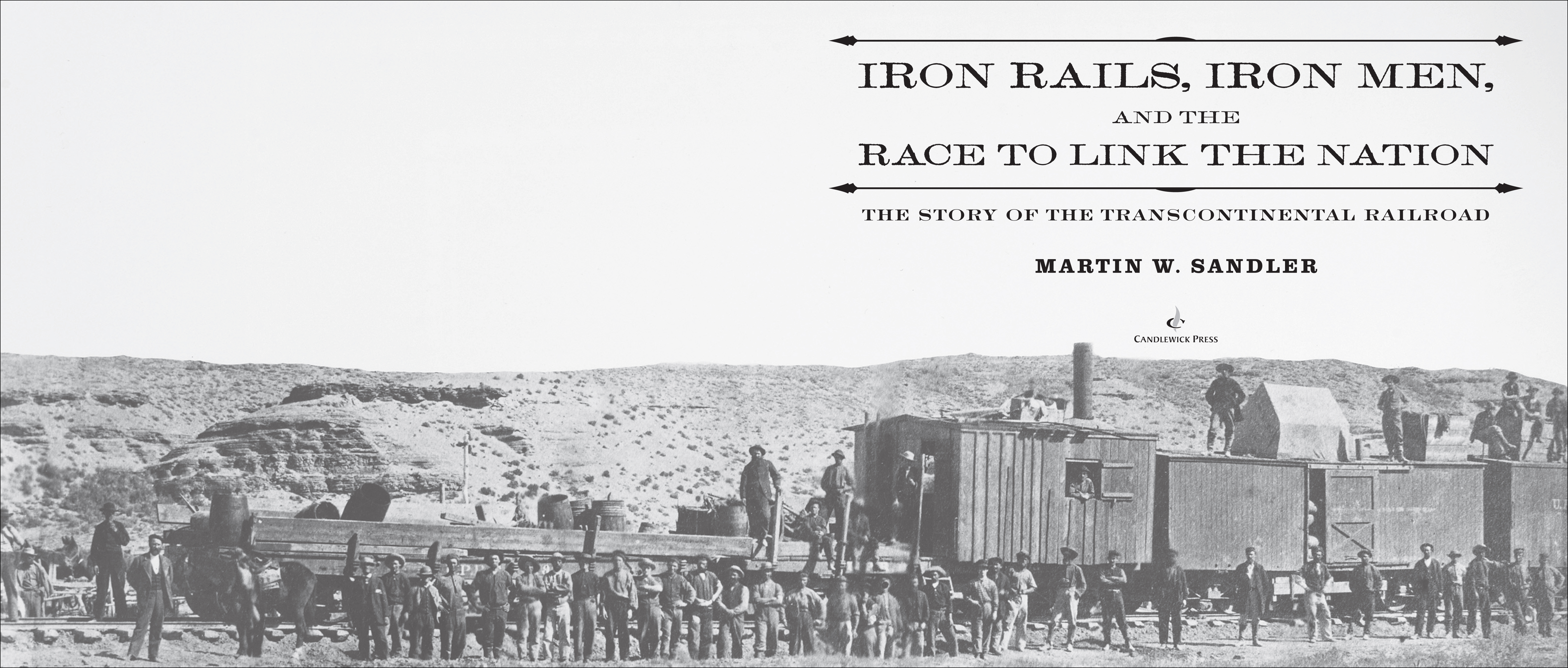 Title spread for IRON RAILS, IRON MEN, AND THE RACE TO LINK THE NATION