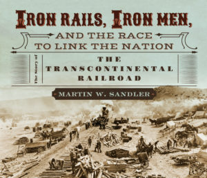 Jacket for IRON RAILS, IRON MEN, AND THE RACE TO LINK THE NATION