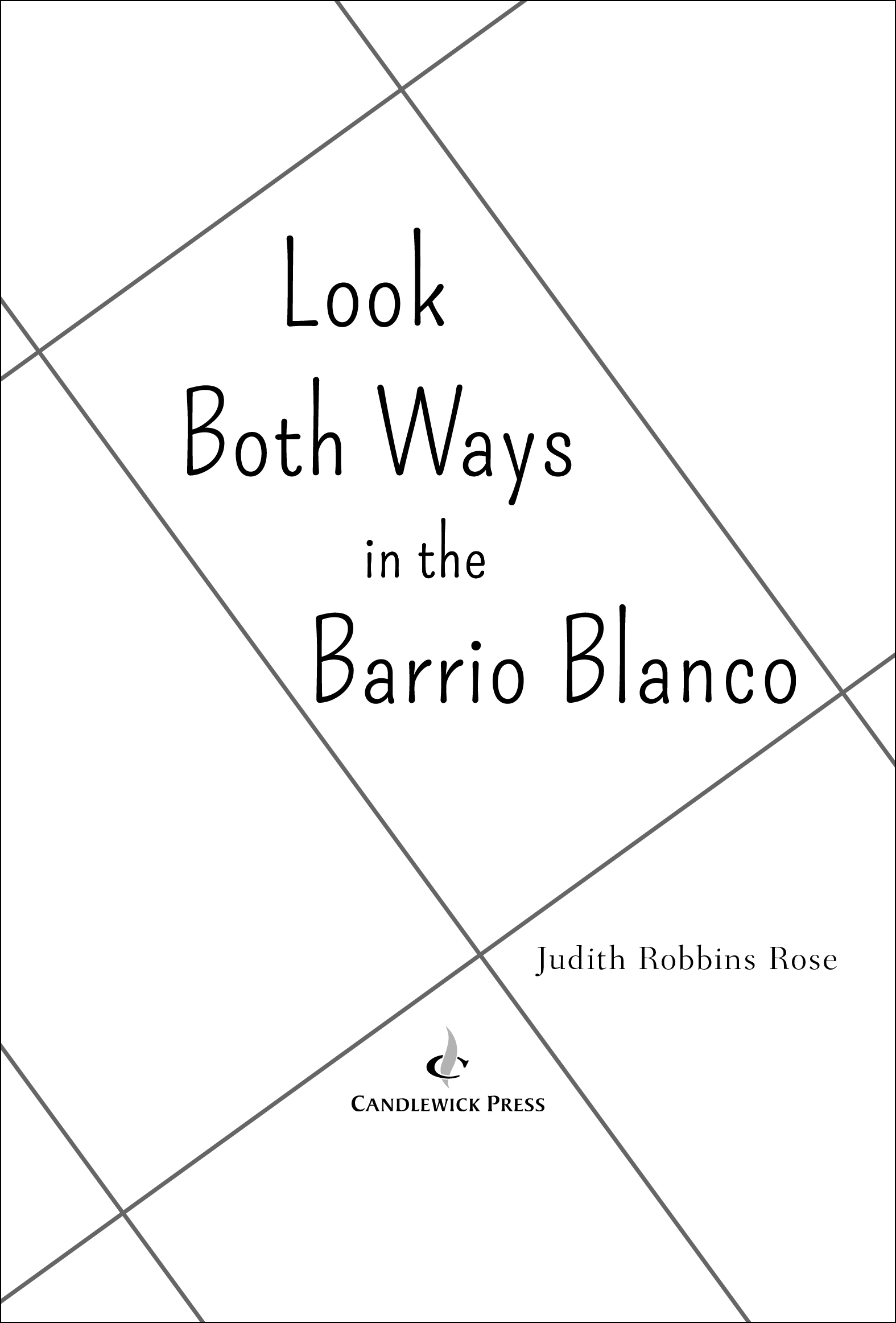 Title page for LOOK BOTH WAYS IN THE BARRIO BLANCO