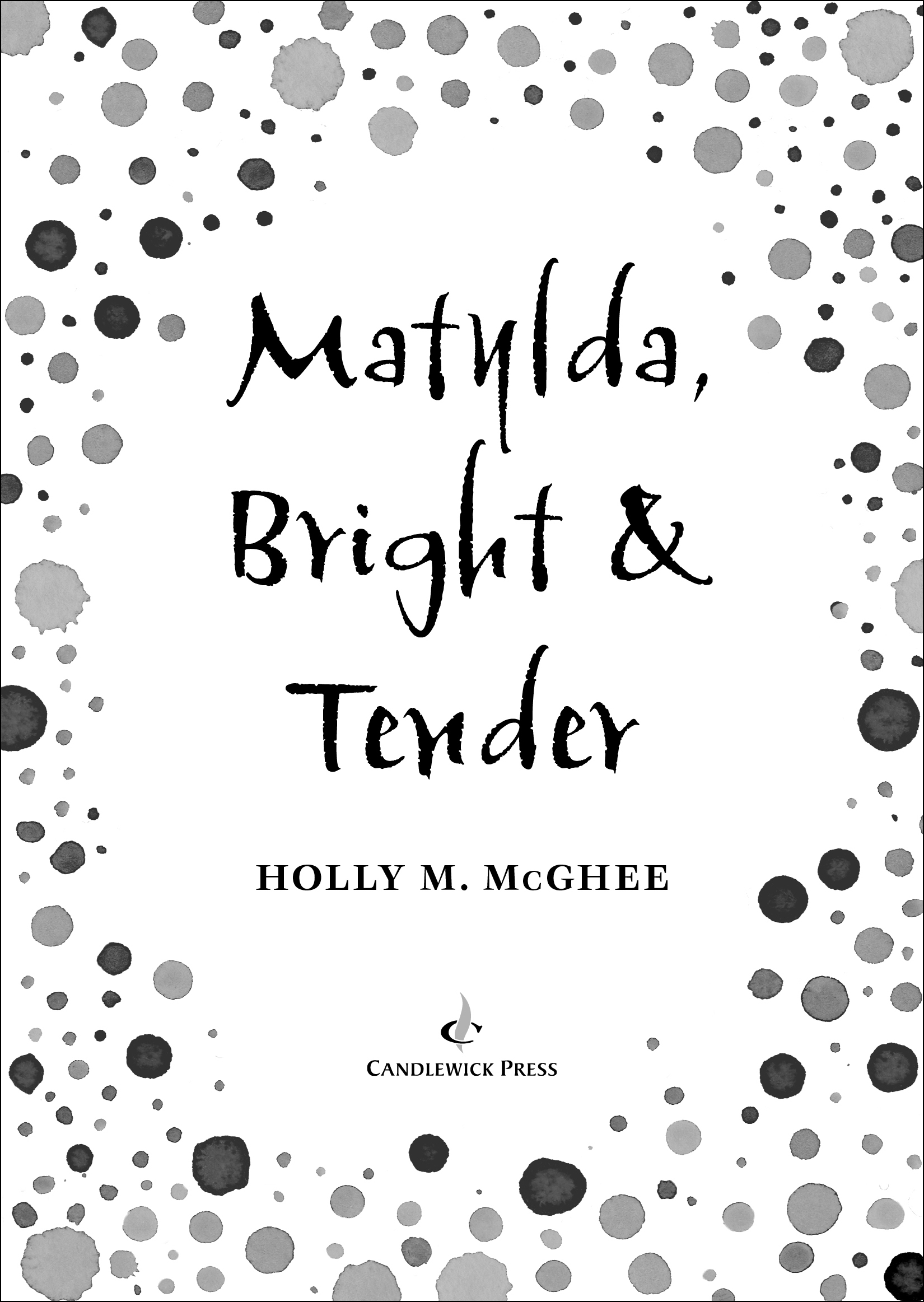 Title page for MATYLDA, BRIGHT AND TENDER
